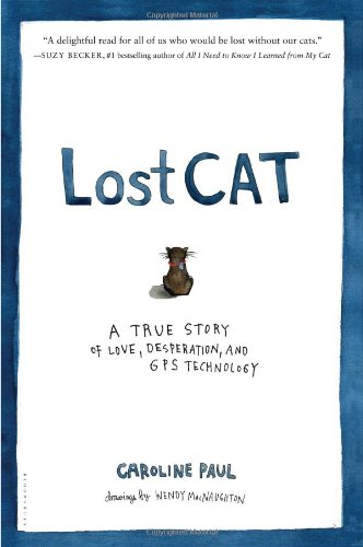 cats, Lost Cat A story of love desperation and GPS Technolgy, Books, Caroline Paul, Missing Cats, Outside cats, Book review, vacation reading