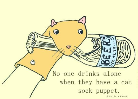 No one drinks alone cat sock puppet