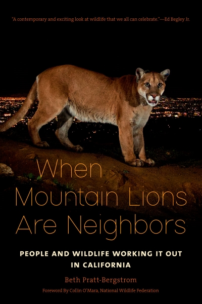 P-22, Mountain Lions, Los Angeles, LA, Hollywood hills cougar, National Wildlife Federation, When Mountain Lions Are Neighbors: People and Wildlife Working It Out in California, Beth Pratt-Bergstrom, Save LA Cougars, Wildlife Crossing, Save Mountain Lions, Urban Wildlife, Griffith Park, Living with Wildlife, The cat that changed America